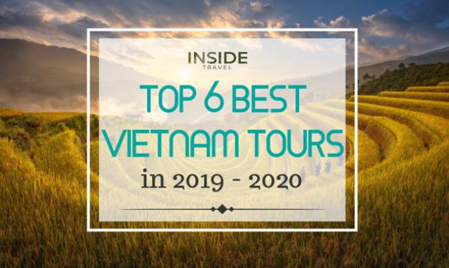 6 Best Vietnam Tours in 2019 - 2020