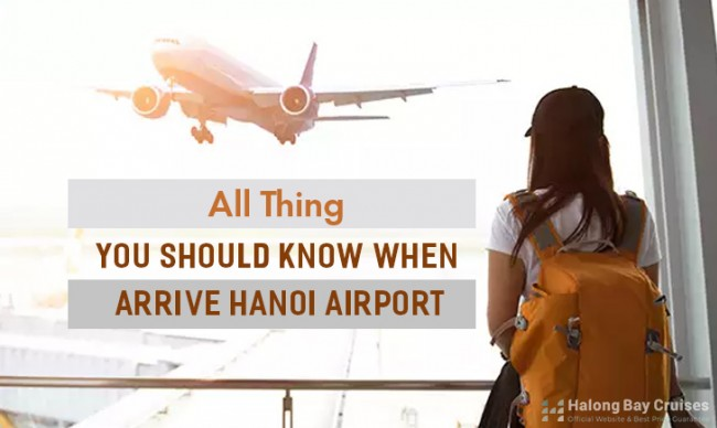 All things you should know when arriving Hanoi Airport