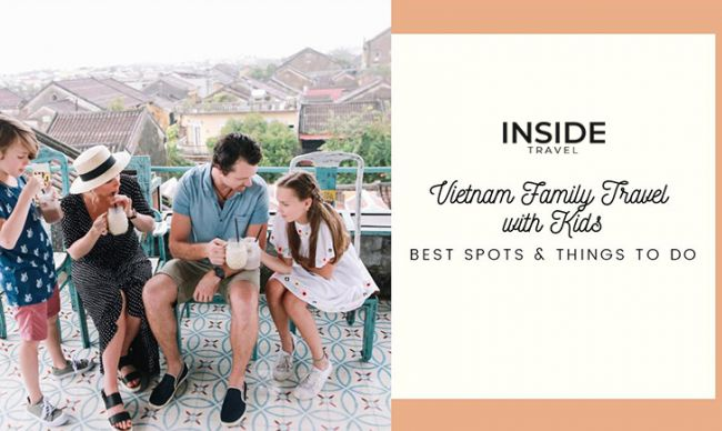 Vietnam Family Holidays with Kids: Best Spots & Things to do