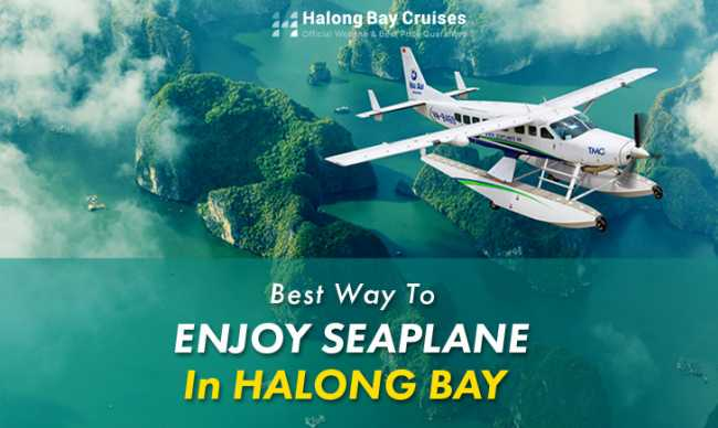 Best way to enjoy seaplane in Halong Bay