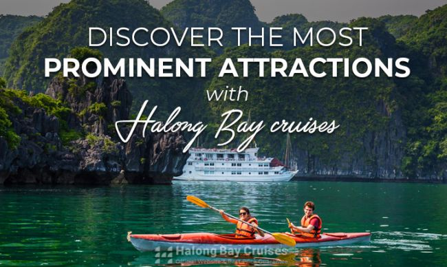 Discover the most prominent attractions with Halong Bay Cruises