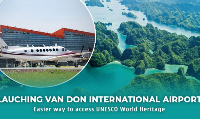 Launching Van Don International Airport - Easier way to access UNESCO World Heritage