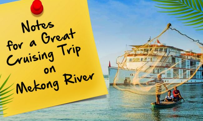 Notes for a Great Cruising Trip on Mekong River