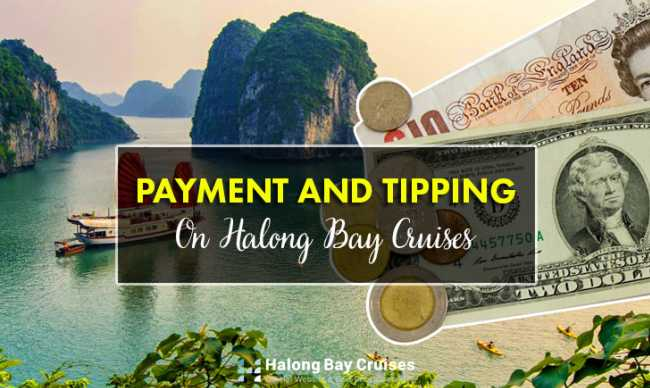 PAYMENT AND TIPPING ON HALONG BAY CRUISES