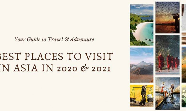 The Best Places to Visit in Asia 2020/2021