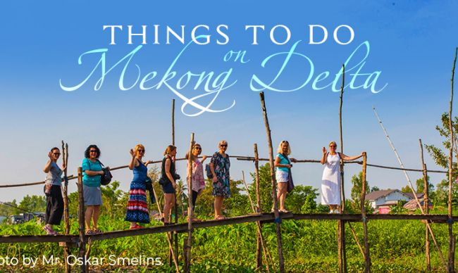 Things to do on Mekong Delta