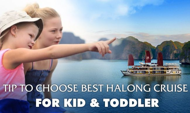 Tips to choose best Halong Bay Cruise for kid and toddler