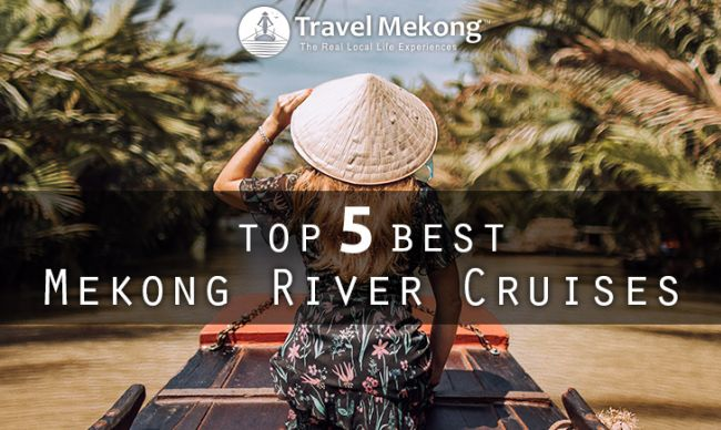 Top 5 Best Mekong River Cruises